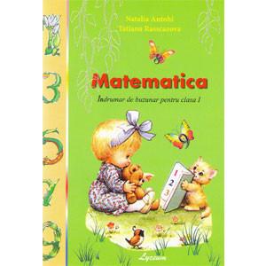 Matematica: Îndrumar de Buzunar pentru clasa I