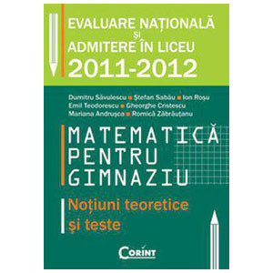Matematica pentru Gimnaziu. Noțiuni Teoretice și Teste