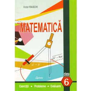 Matematica: Cl.6: Exerciții, Probleme, Evaluare