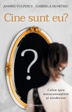 Cine sunt eu? Calea spre autocunoaștere și vindecare