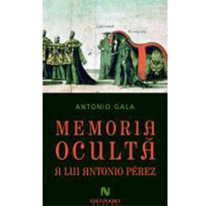 Memoria ocultă a lui Antonio Perez