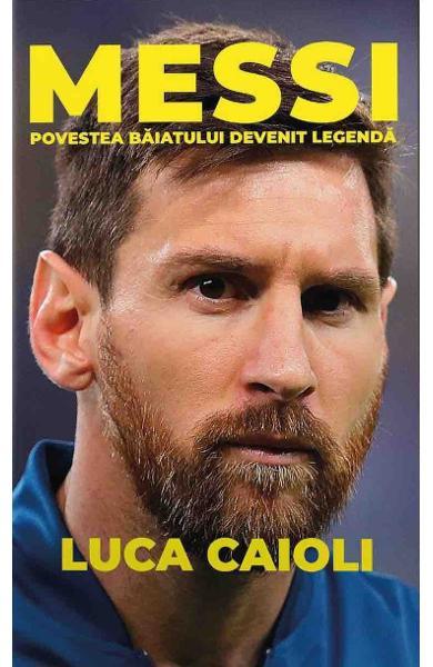 Messi. Povestea Baiatului devenit Legendă