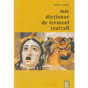 Mic Dicționar de Termeni Teatrali