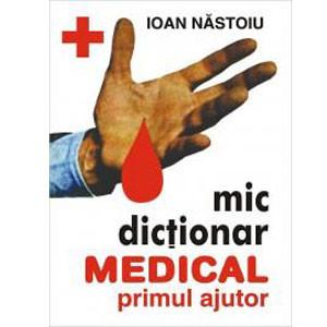 Mic Dicţionar Medical de Primul Ajutor