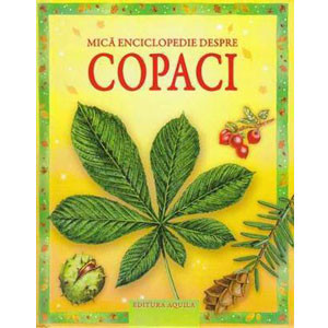 Mica enciclopedie despre Copaci
