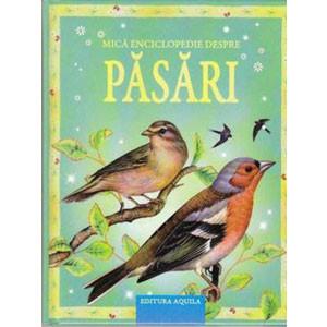 Mica enciclopedie despre Păsări