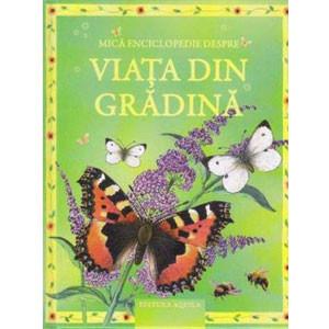 Mica enciclopedie despre viața din grădină