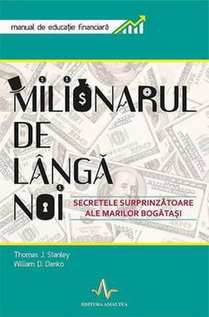 Milionarul de lângă noi. Secretele surprinzătoare ale marilor bogătași