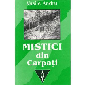 Mistici din Carpați și alți Oameni Slăviți din Istoria Mântuirii