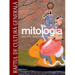Mitologia Vol. 3. India, China, Japonia, Australia şi Oceania