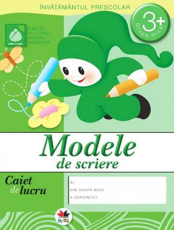 Modele de Scriere. Grupa mică 3+. Caiet de Lucru