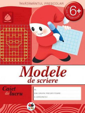Modele de Scriere. Grupa pregătitoare 6+. Caiet de Lucru. Ediția a II-a
