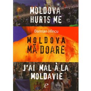 Moldova Mă Doare. Modova hurts me. Jai mal a la Moldavie