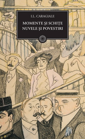 Momente și Schițe. Nuvele și Povestiri (BPT, Vol. 62)