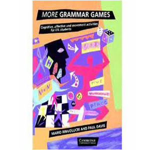 More Grammar Games Cognitive, Affective and Movement Activities for EFL Students