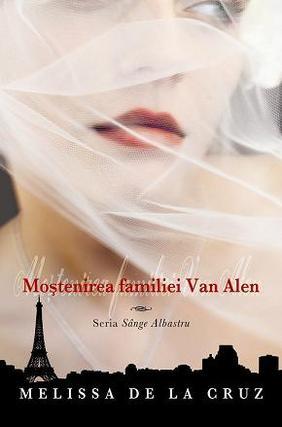 Sânge albastru - Moștenirea familiei Van Alen vol. 4