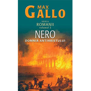 Nero. Domnia Antihristului. Romanii, Vol. 2