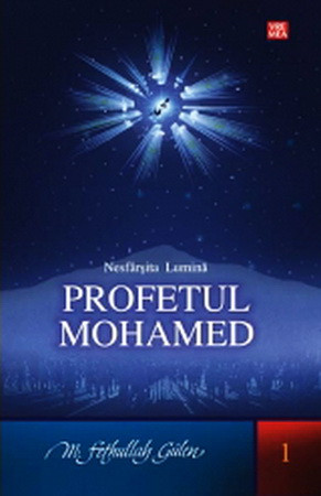 Profetul Mohamed. Nesfârșita lumină