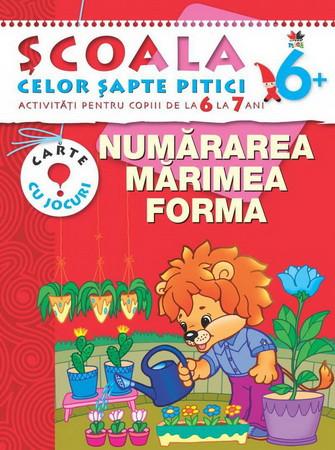 Numărarea, Mărime, Forma. Activități pentru copiii de la 6 la 7 ani