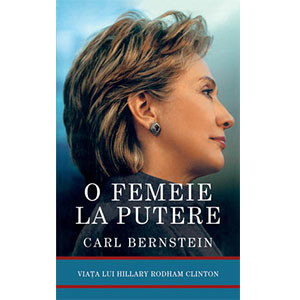 O Femeie la Putere. Viaţa lui Hillary Rodham Clinton