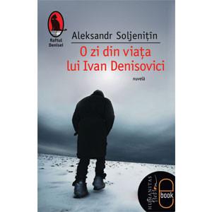 O Zi din Viaţa lui Ivan Denisovici [Carte Electronică]