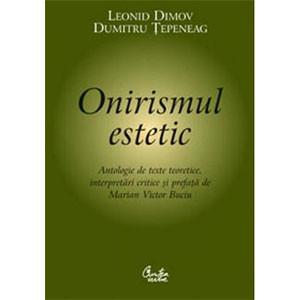 Onirismul Estetic. Antologie de Texte Teoretice, Interpretări Critice