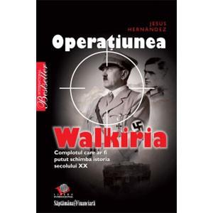 Operaţiunea Walkiria. Complotul care ar fi putut schimba istoria secolului XX
