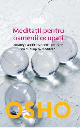 Osho. Meditații pentru oamenii ocupați