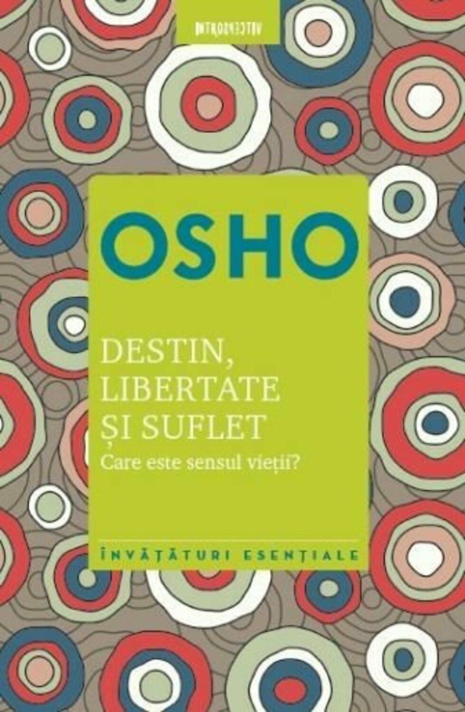 Destin, Libertate și Suflet. Vol. 5. Care este Semnificația Vieții?( reeditare)