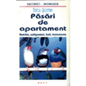 Păsări de Apartament. Nutriție, Adăposturi, Boli, Tratamente