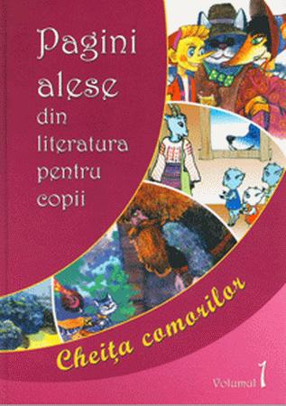 Pagini Alese din Literatura pentru Copii. Cheița Comorilor. Vol. I