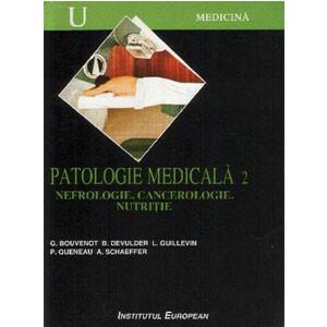 Patologie Medicală (II). Nefrologie. Cancerologie. Nutriţie