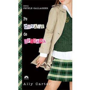 Fetele Gallagher. Vol 2. Pe Cuvânt de Spioană. (Ediție de buzunar)