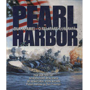 Pearl Harbor. Ziua infamiei - O relatare ilustrată