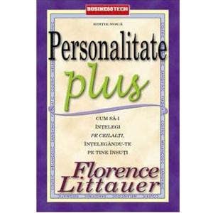 Personalitate Plus - Cum să-i Înţelegi pe Ceilalţi Întelegându-te pe Tine Însuţi