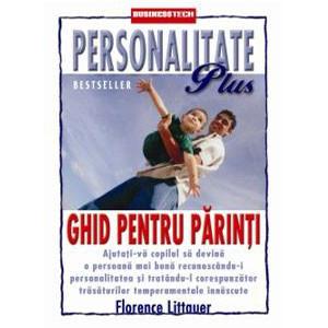 Personalitate Plus. Ghid pentru Părinţi