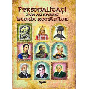 Personalități care au marcat istoria românilor