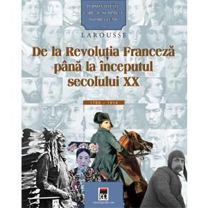 Personalități care au Schimbat Istoria Lumii. De la Revoluția Franceză până la Începutul Secolului XX