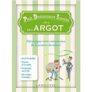 Petit Dictionnaire Insolite de l'Argot