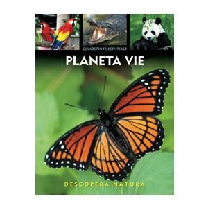 Planeta Vie. Descoperă Natura. Cunostințe Esențiale