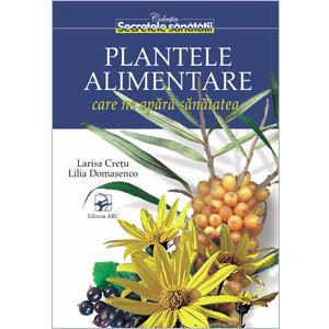Plantele Alimentare care ne Apără Sănătatea