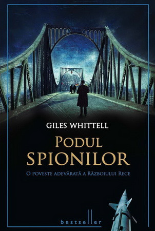 Podul Spionilor. O Poveste Adevărată a Războiului Rece