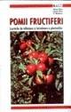 Pomii fructiferi. Lucrări de înființare și întreținere a plantațiilor