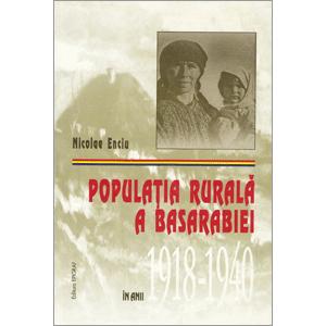 Populația Rurală a Basarabiei în Anii 1918-1940 [Ediție Tipărită]