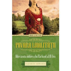 Povara Loialității. Adevărata Iubire a lui Richard al III-lea
