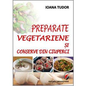 Preparate Vegetariene și Conserve din Ciuperci