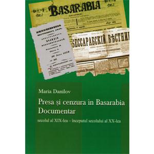 Presa și Cenzura în Basarabia. Documentar (Secolul al XIX-lea - începutul secolului al XX-lea)