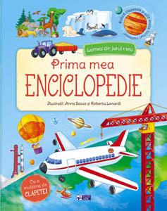 Prima Mea Enciclopedie. Lumea din Jurul Meu. Cu o Mulțime de Clapete (2-4 ani)