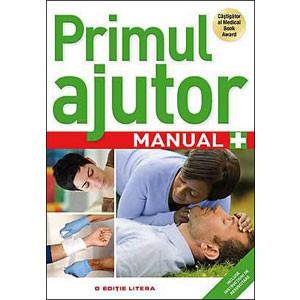 Primul Ajutor. Manual. Include Instrucţiuni de Resuscitare