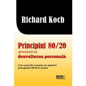 Principiul 80/20 pentru Dezvoltare Personală. Cele Noua Idei Esențiale ale Aplicării Principiului 80/20 în Muncă